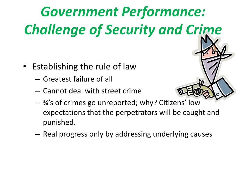 Government Performance:  Challenge of Security and Crime