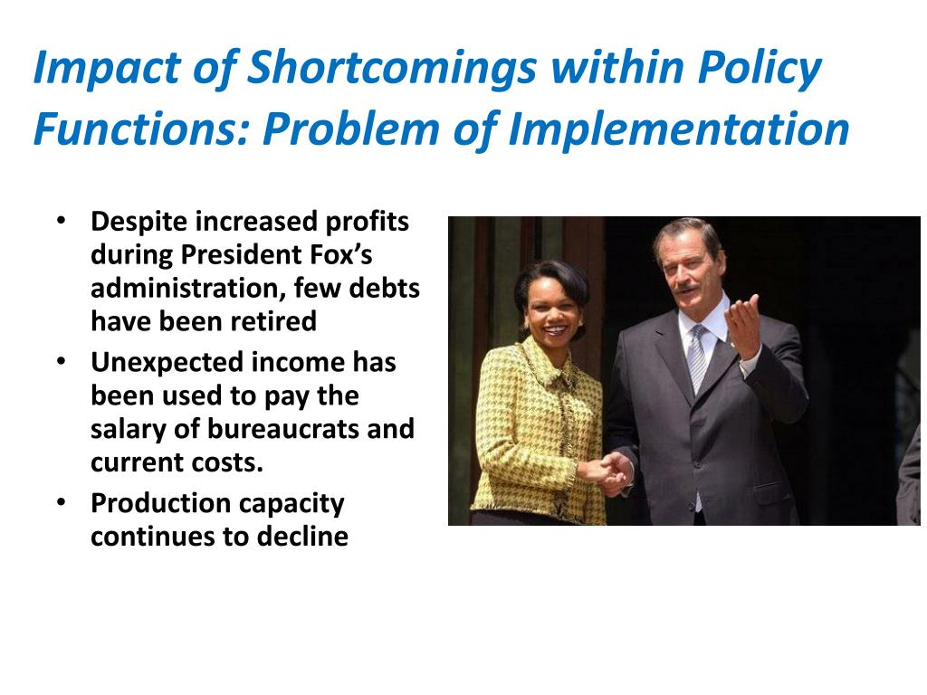 Impact of Shortcomings within Policy Functions: Problem of Implementation