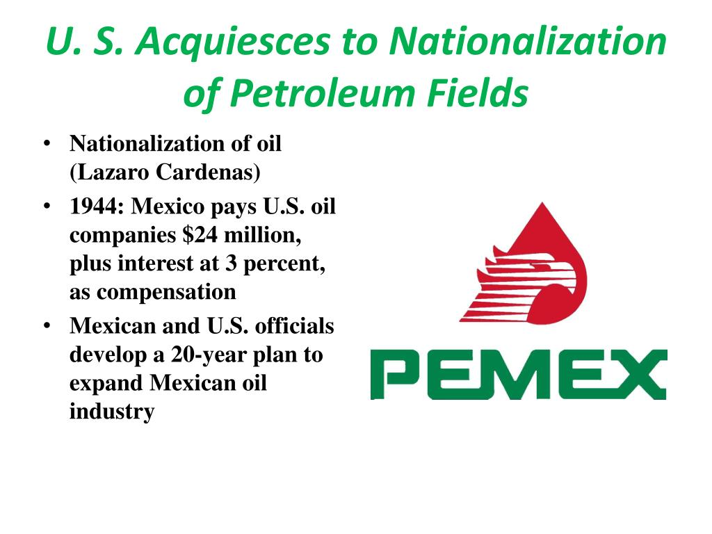 U. S. Acquiesces to Nationalization of Petroleum Fields