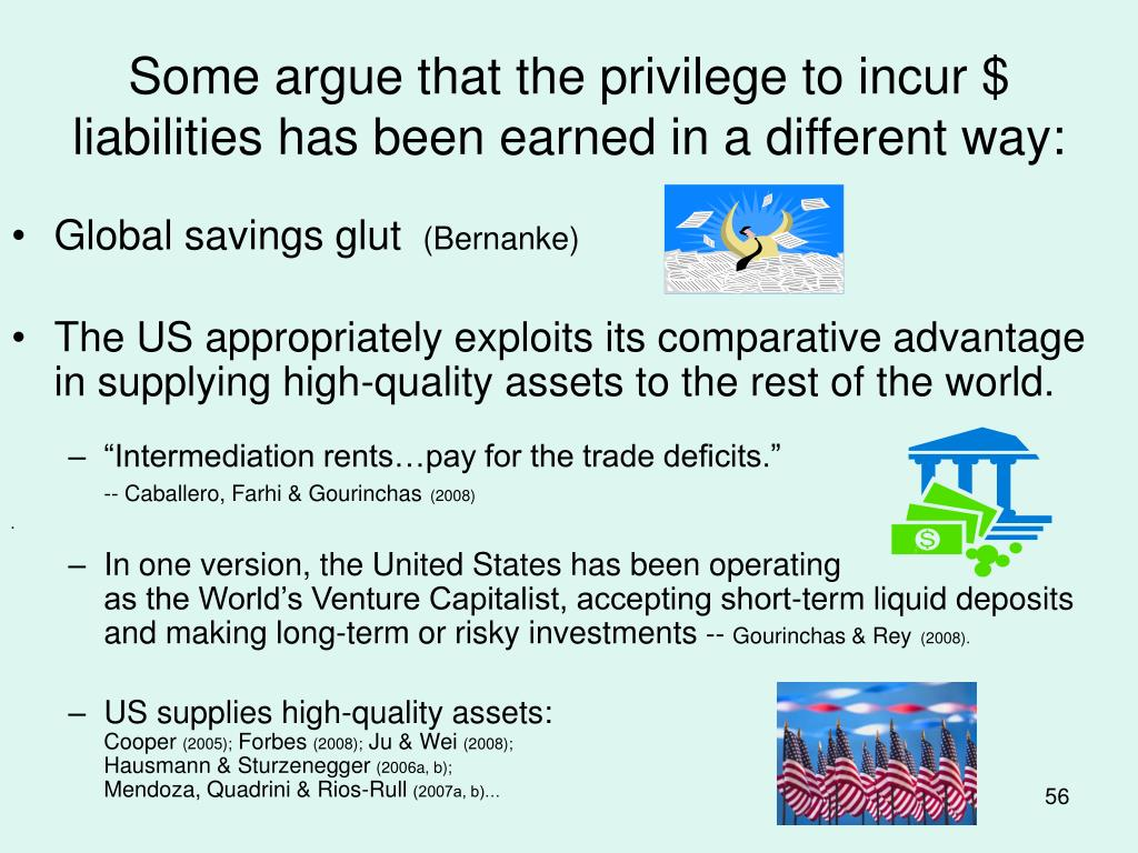 Some argue that the privilege to incur $ liabilities has been earned in a different way: