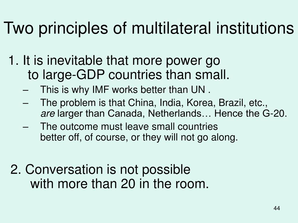 Two principles of multilateral institutions