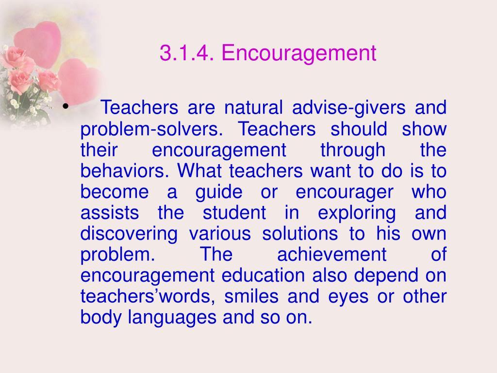 3.1.4. Encouragement