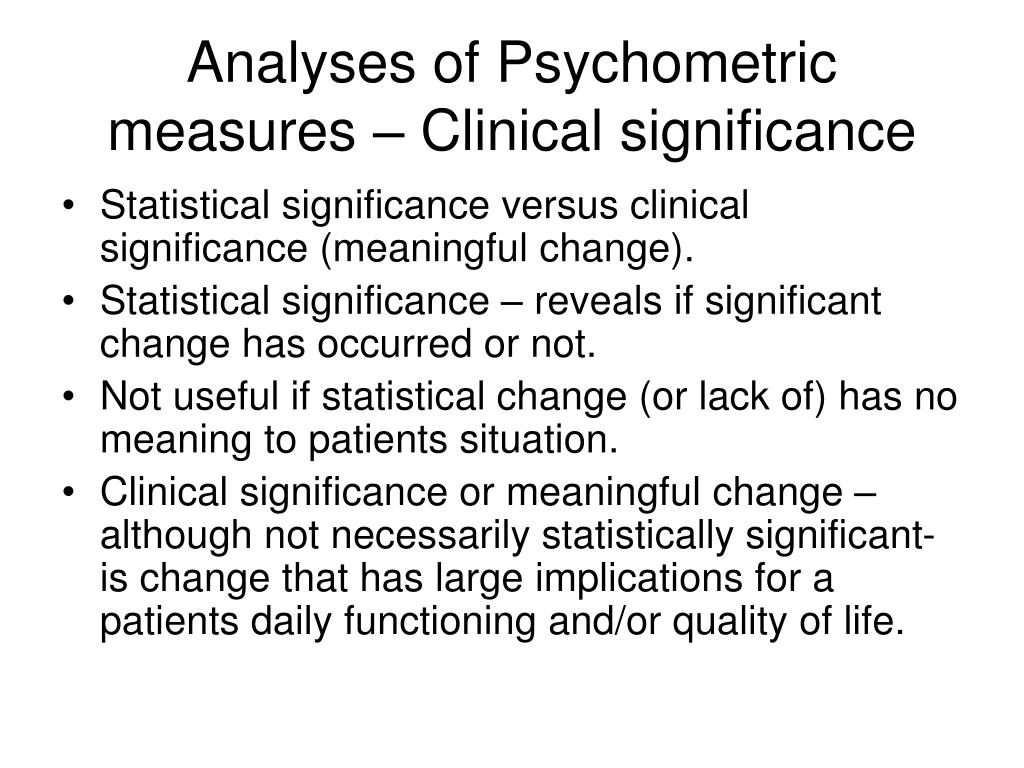 Analyses of Psychometric measures – Clinical significance