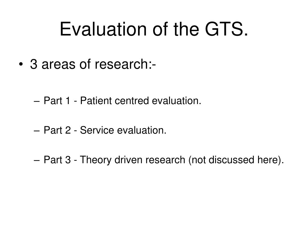 Evaluation of the GTS.
