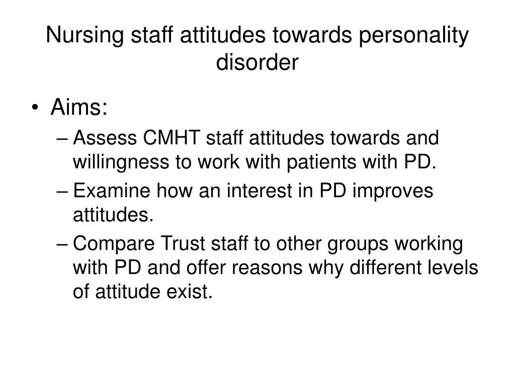 Nursing staff attitudes towards personality disorder