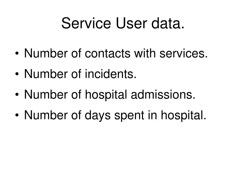Service User data.