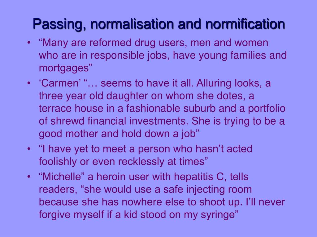 Passing, normalisation and normification