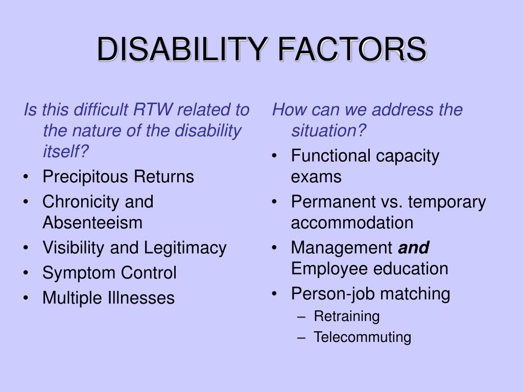 Is this difficult RTW related to the nature of the disability itself?