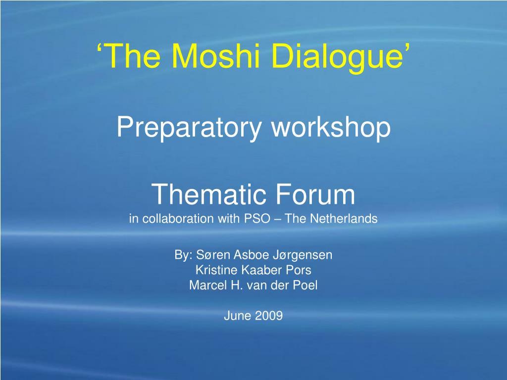 'The Moshi Dialogue'