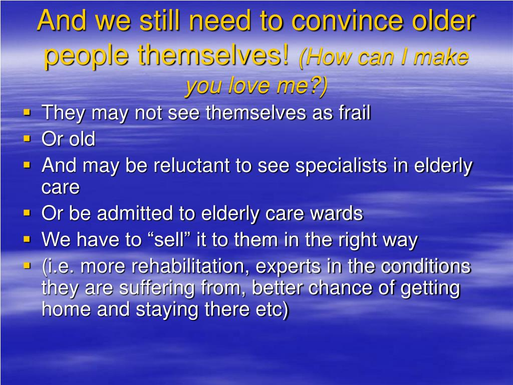And we still need to convince older people themselves!
