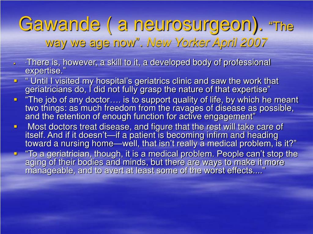 Gawande ( a neurosurgeon).