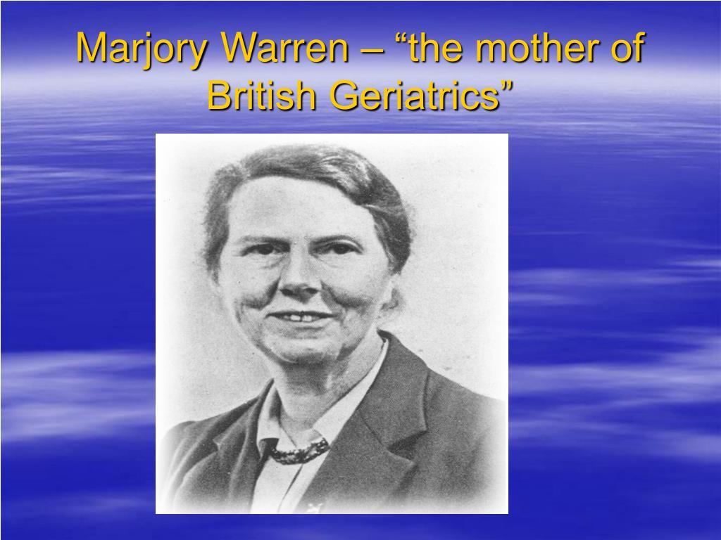 """Marjory Warren – """"the mother of British Geriatrics"""""""