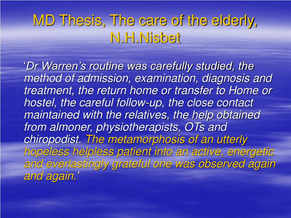 MD Thesis, The care of the elderly, N.H.Nisbet
