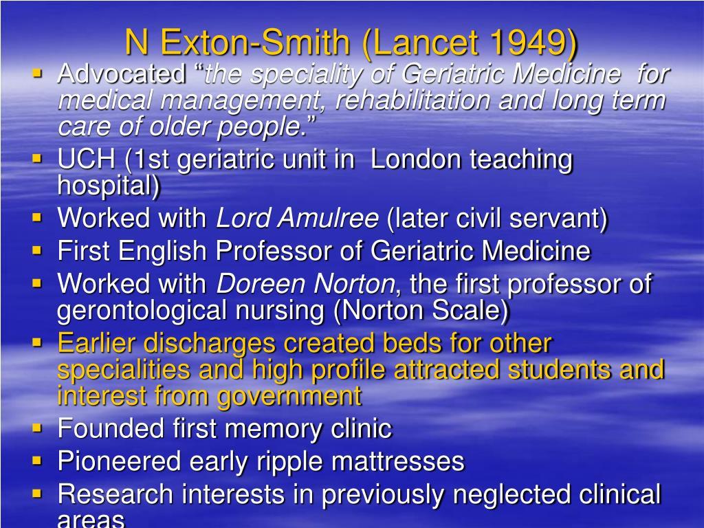 N Exton-Smith (Lancet 1949)