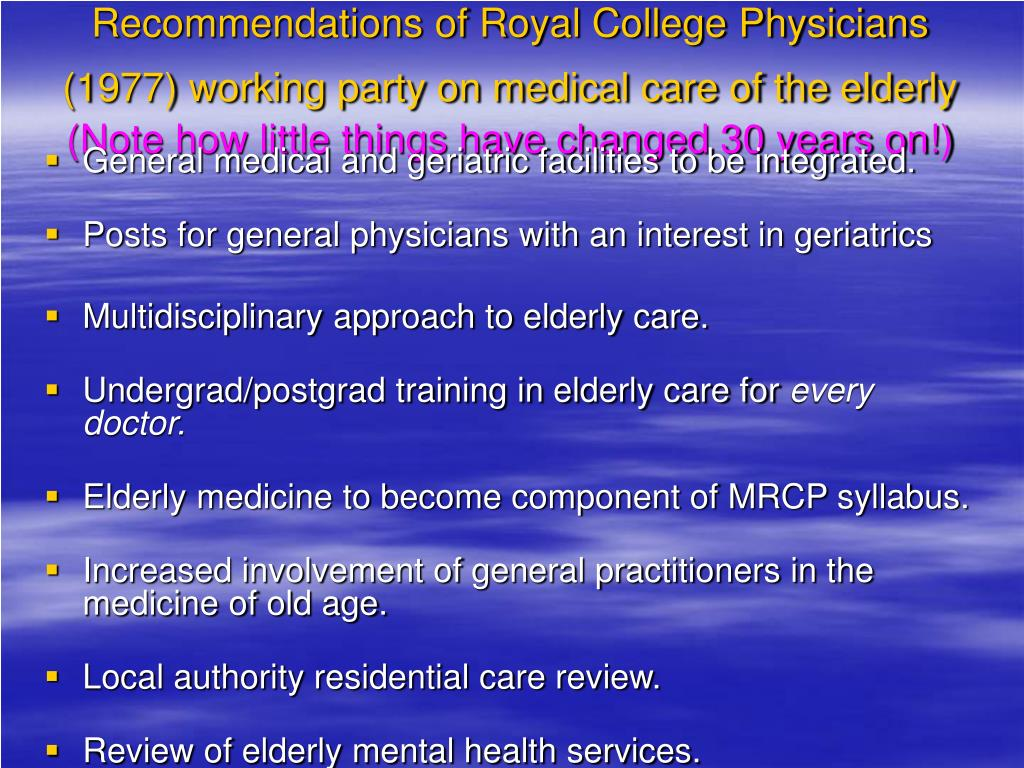 Recommendations of Royal College Physicians  (1977) working party on medical care of the elderly