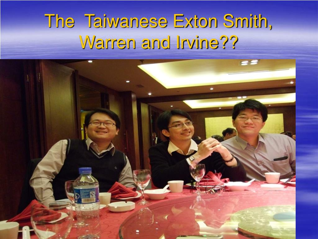 The  Taiwanese Exton Smith, Warren and Irvine??