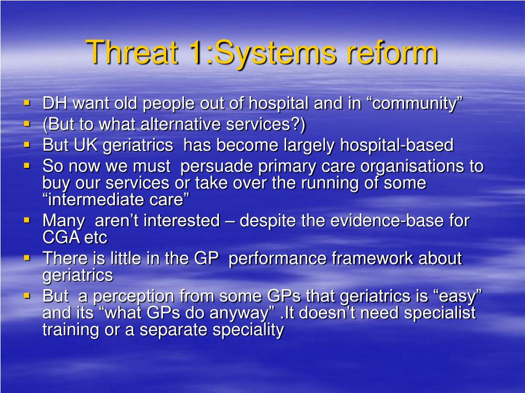 Threat 1:Systems reform
