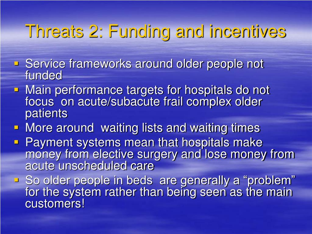 Threats 2: Funding and incentives