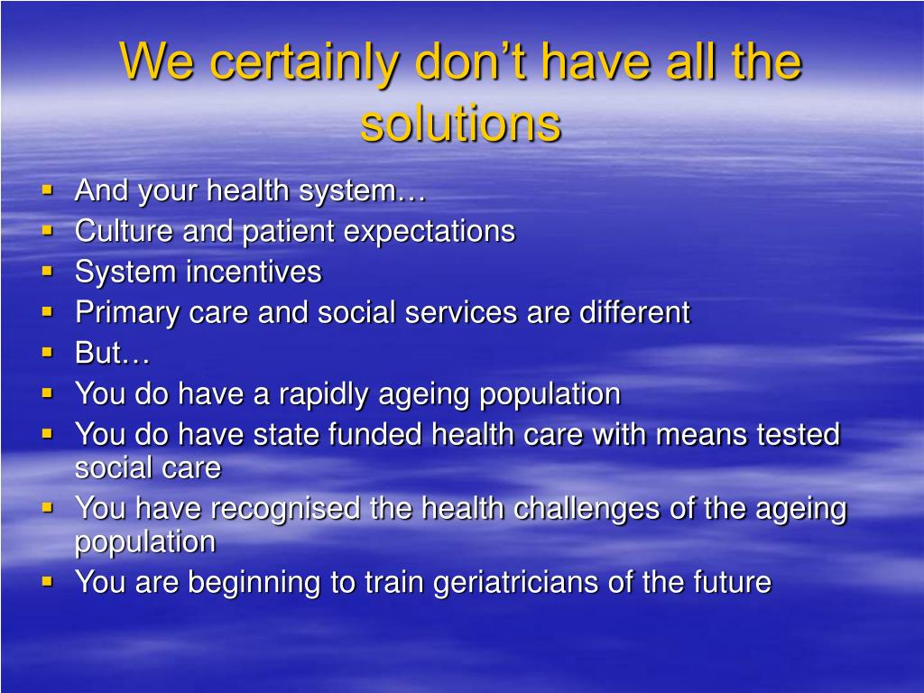 We certainly don't have all the solutions