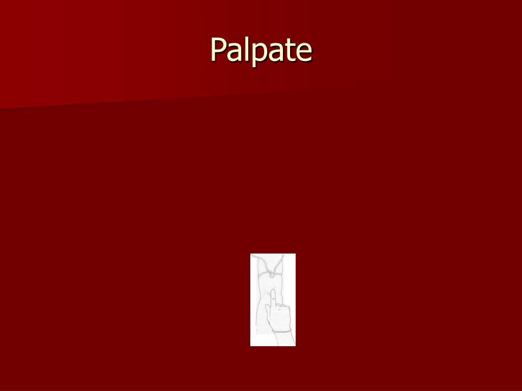 Palpate