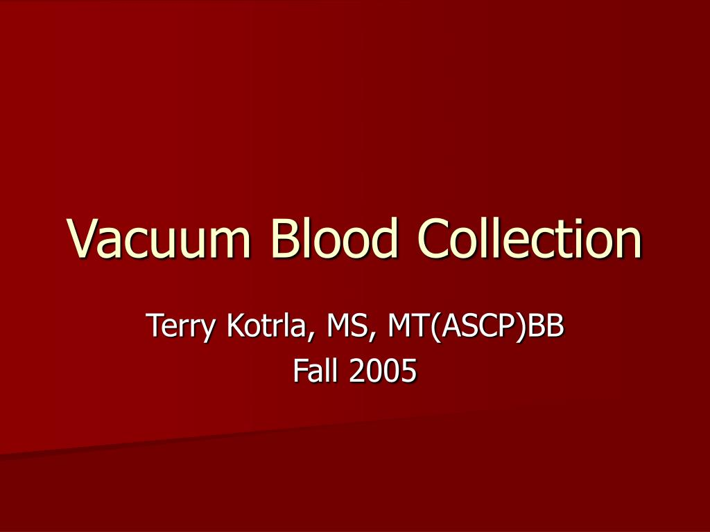 Vacuum Blood Collection