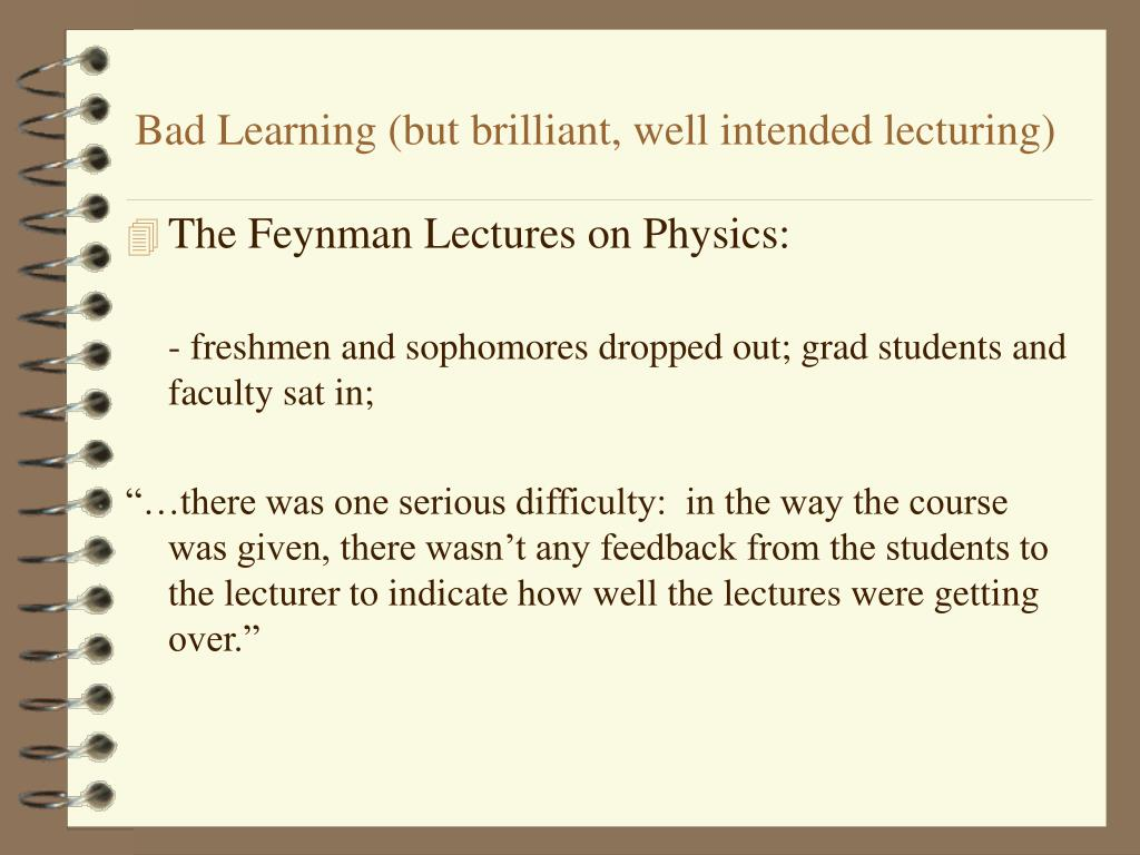 Bad Learning (but brilliant, well intended lecturing)