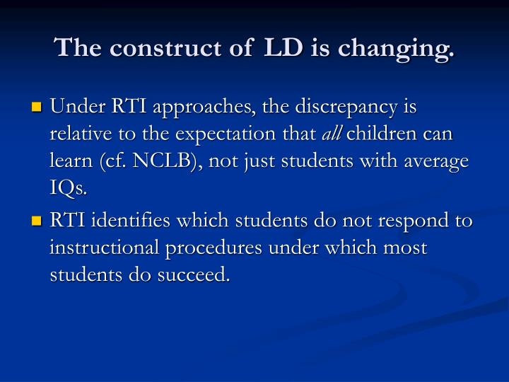 The construct of LD is changing.
