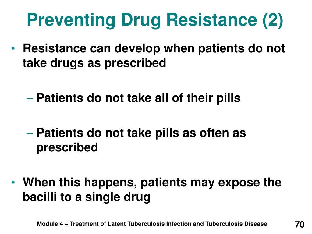 Preventing Drug Resistance (2)