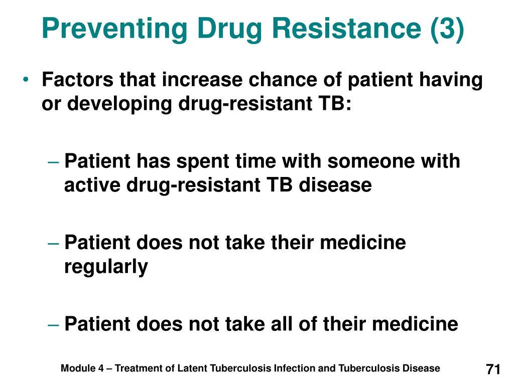 Preventing Drug Resistance (3)