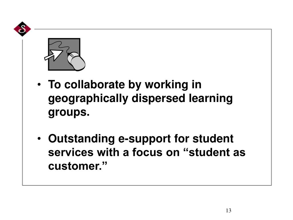 To collaborate by working in geographically dispersed learning groups.