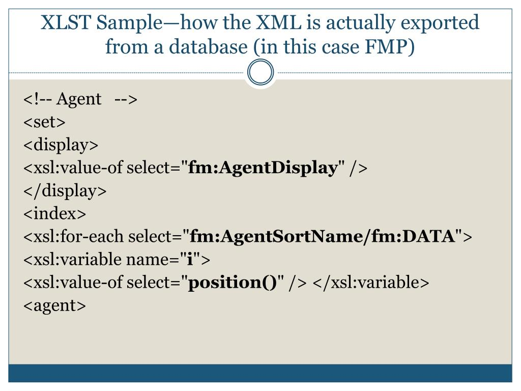 XLST Sample—how the XML is actually exported from a database (in this case FMP)