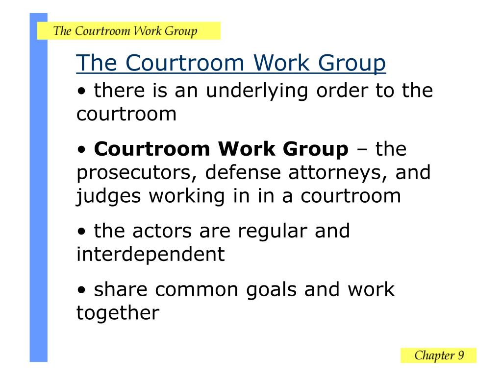 The Courtroom Work Group