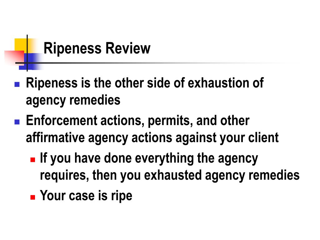 Ripeness Review
