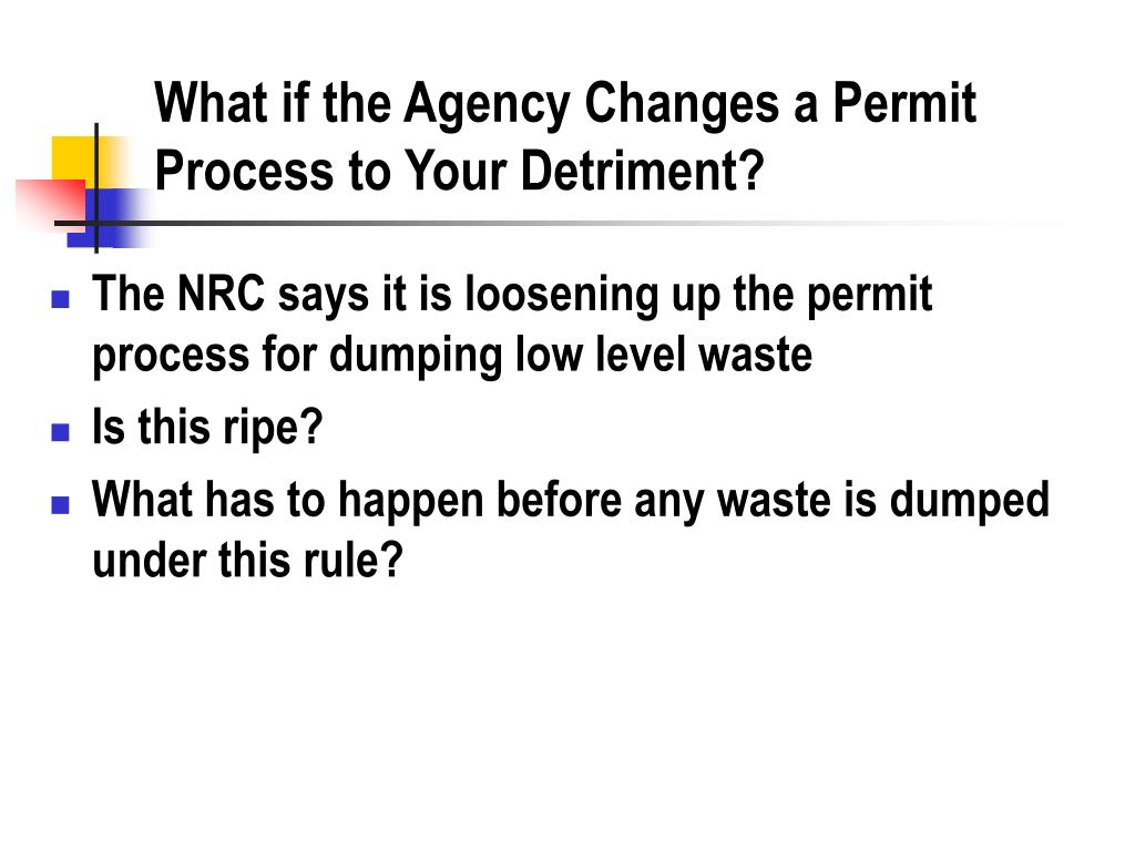 What if the Agency Changes a Permit Process to Your Detriment?