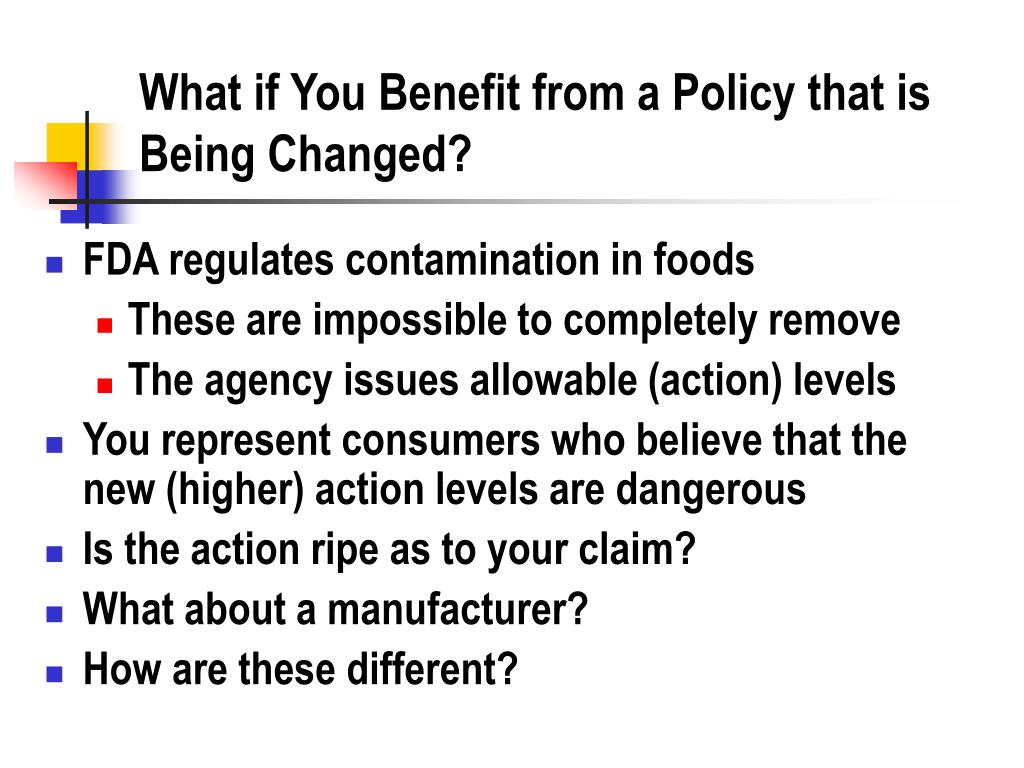 What if You Benefit from a Policy that is Being Changed?