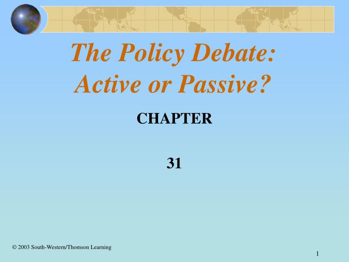 The policy debate active or passive