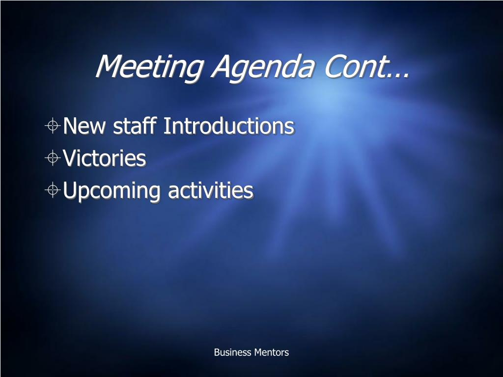 Meeting Agenda Cont…