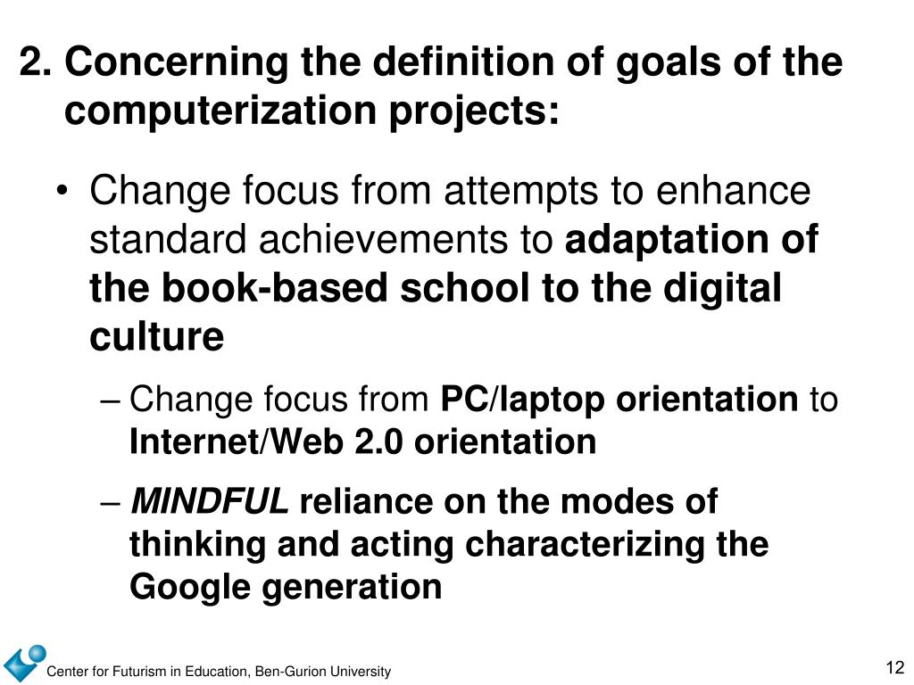 2.	Concerning the definition of goals of the computerization projects: