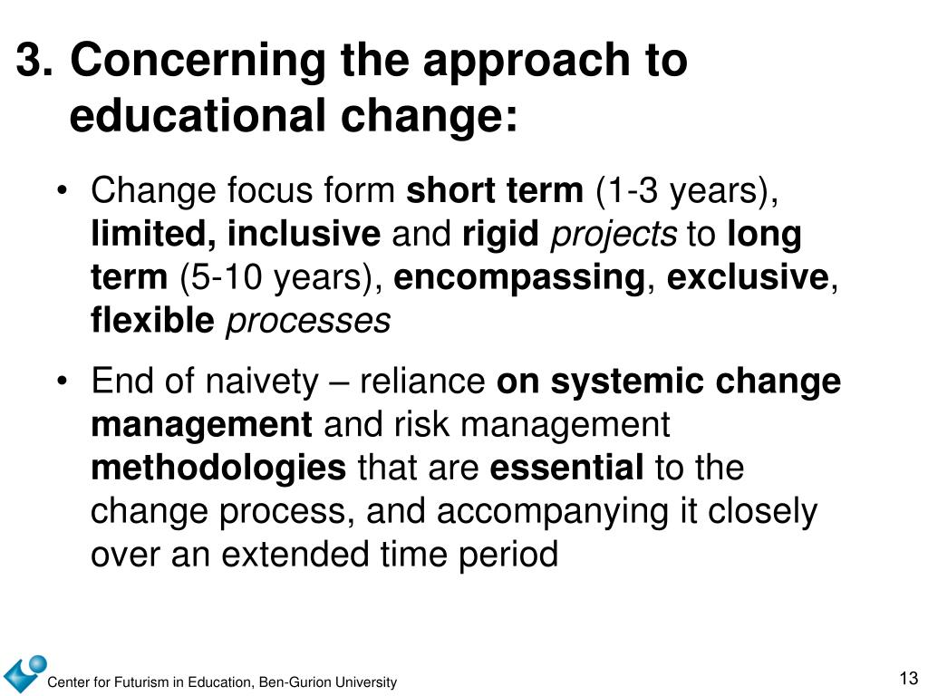 3.	Concerning the approach to educational change: