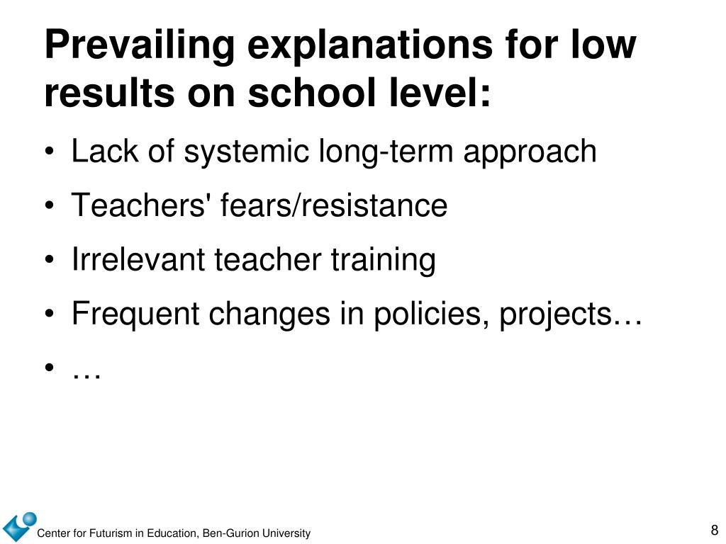 Prevailing explanations for low results on school level: