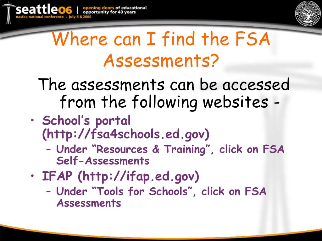 Where can I find the FSA Assessments?