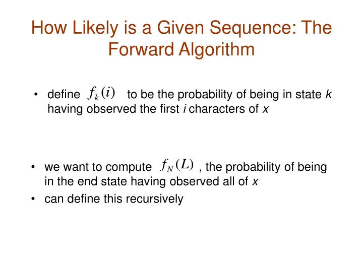 How Likely is a Given Sequence: The Forward Algorithm