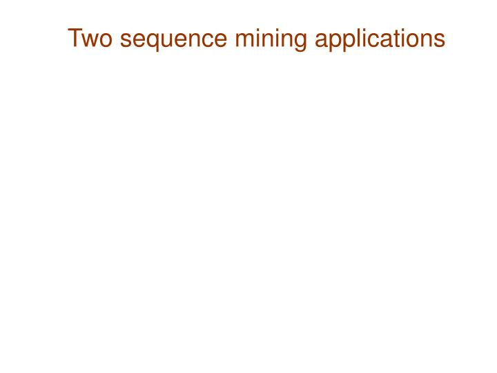 Two sequence mining applications