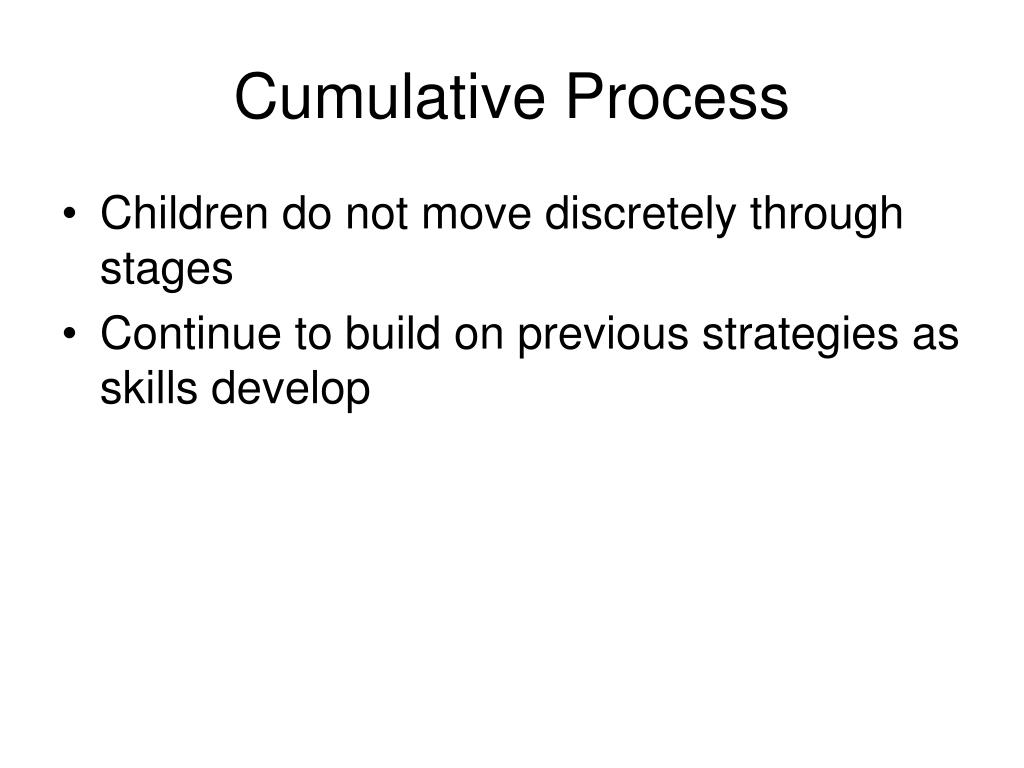 Cumulative Process