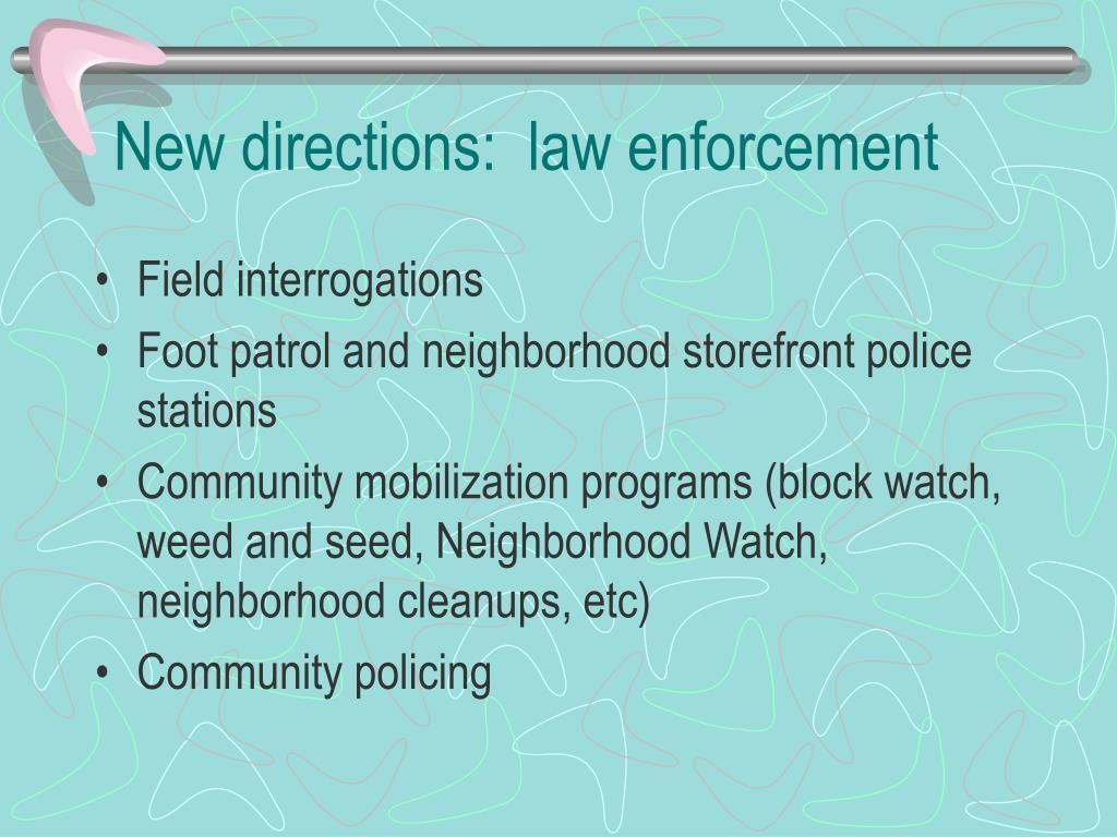 New directions:  law enforcement