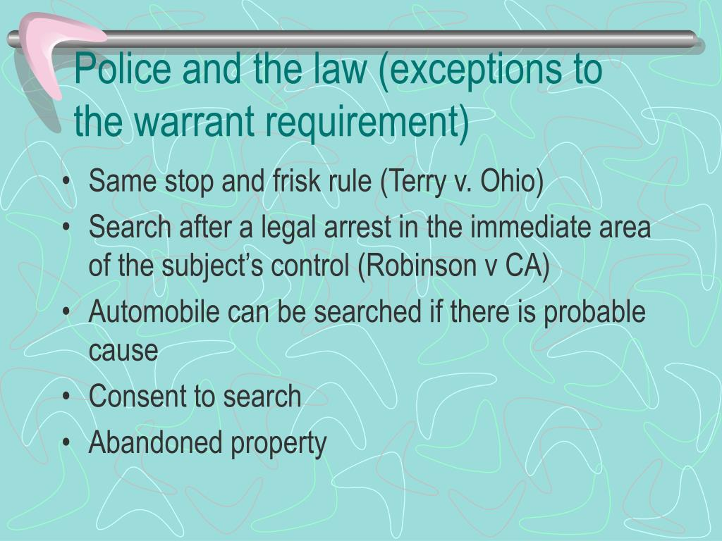 Police and the law (exceptions to the warrant requirement)