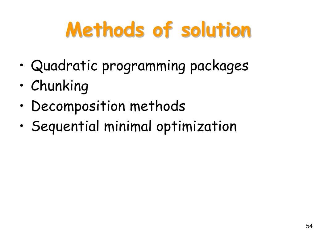 Methods of solution