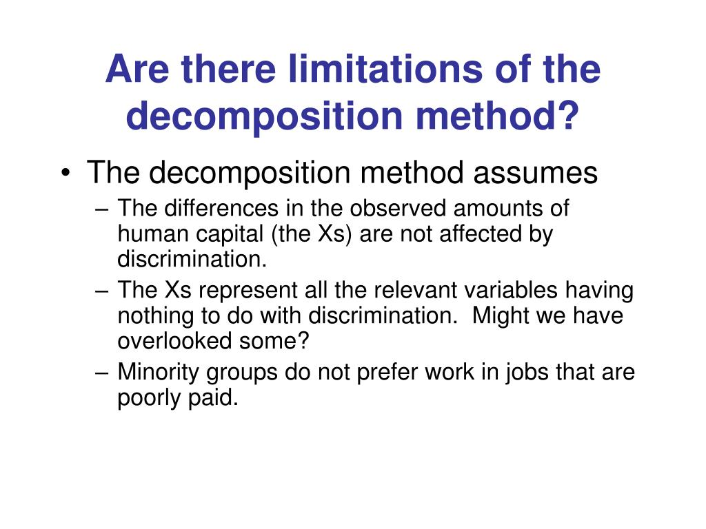 Are there limitations of the decomposition method?