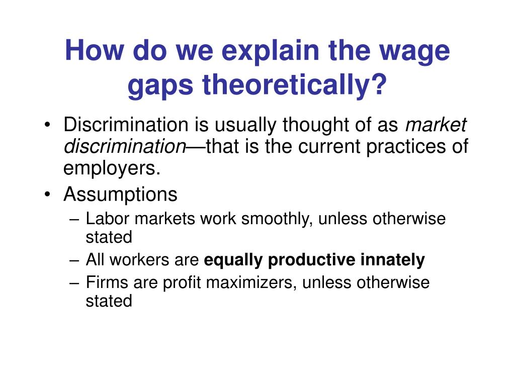 How do we explain the wage gaps theoretically?