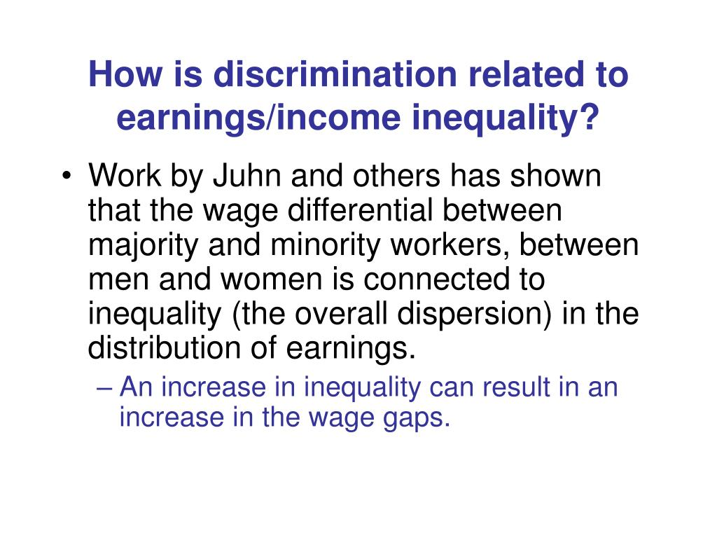 How is discrimination related to earnings/income inequality?